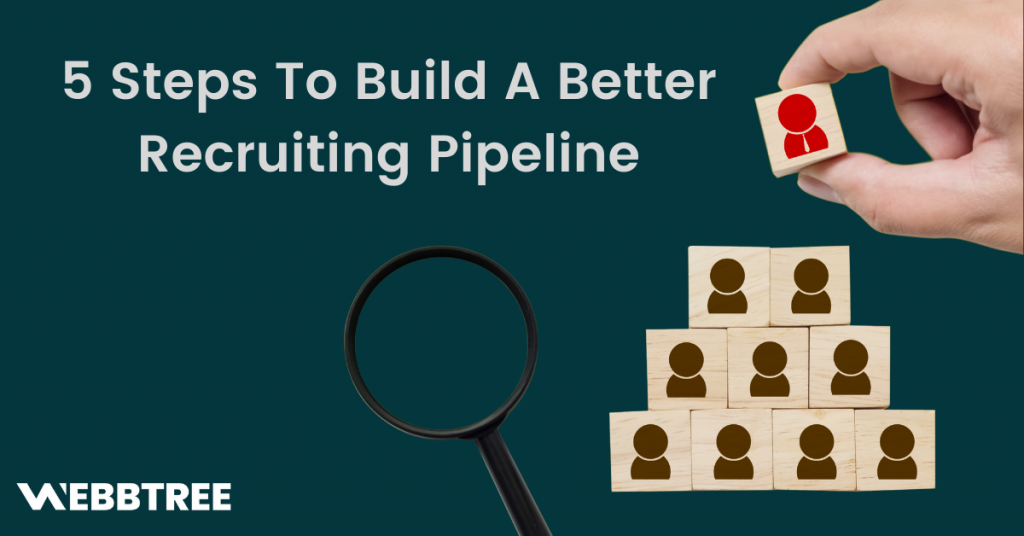 [Banner] 5 Steps To Build A Better Recruiting Pipeline